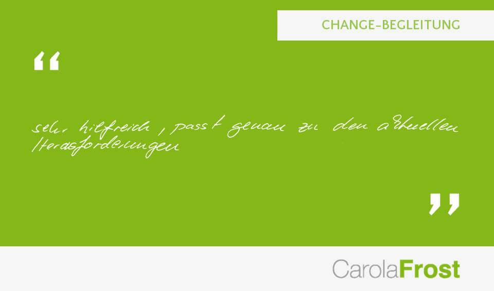 Carola Frost_Teilnehmerstimmen_Change-Begleitung