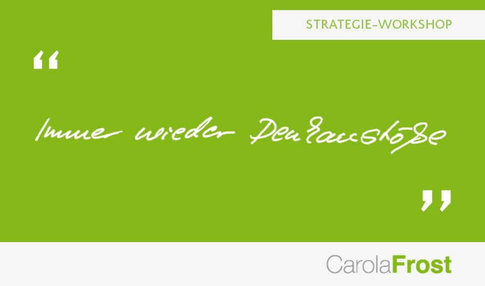 Carola Frost_Teilnehmerfeedback_Strategie_Vision
