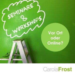 Carola Frost Webinare Präsenz Online