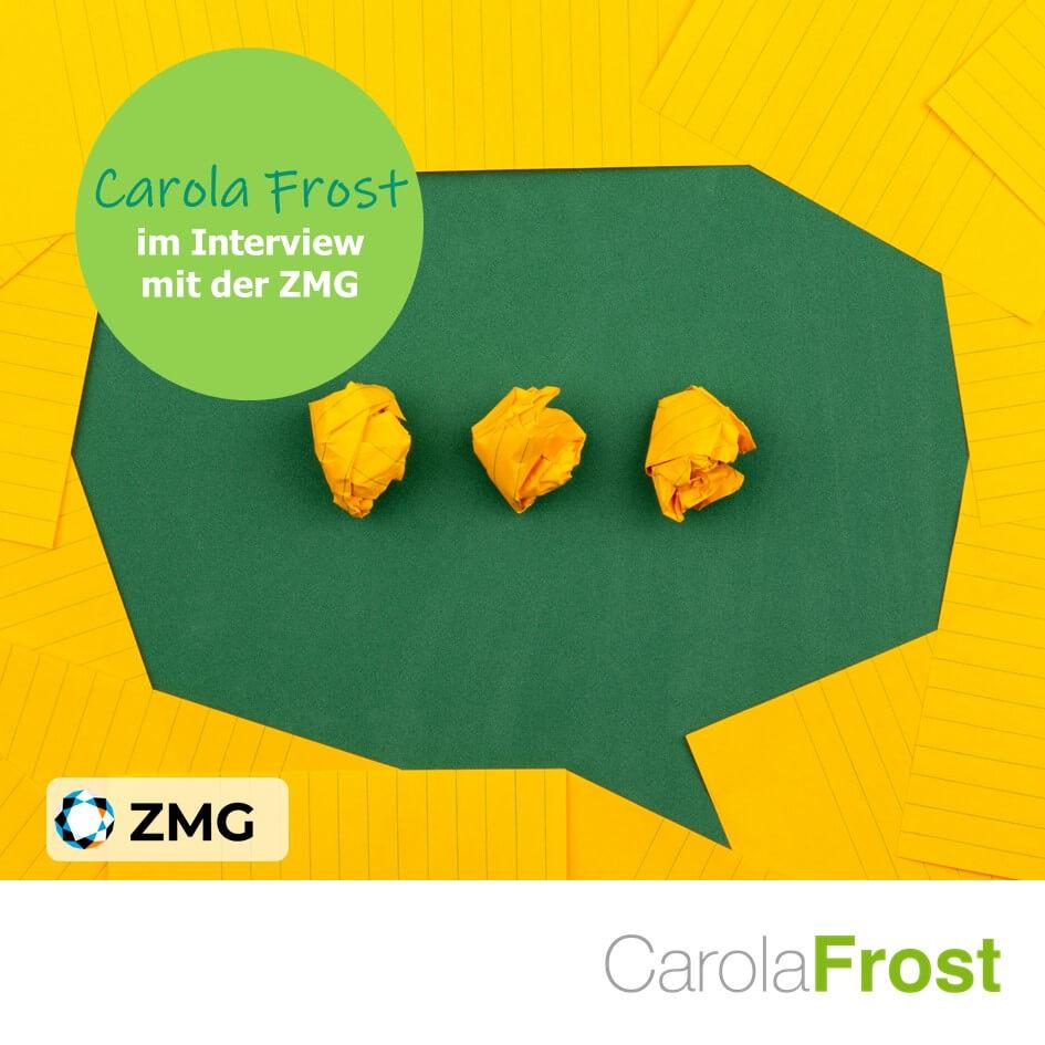 Carola Frost im Interview mit der ZMG